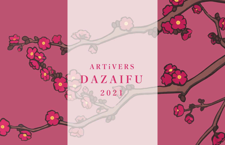ARTiVERS DAZAIFU 2021